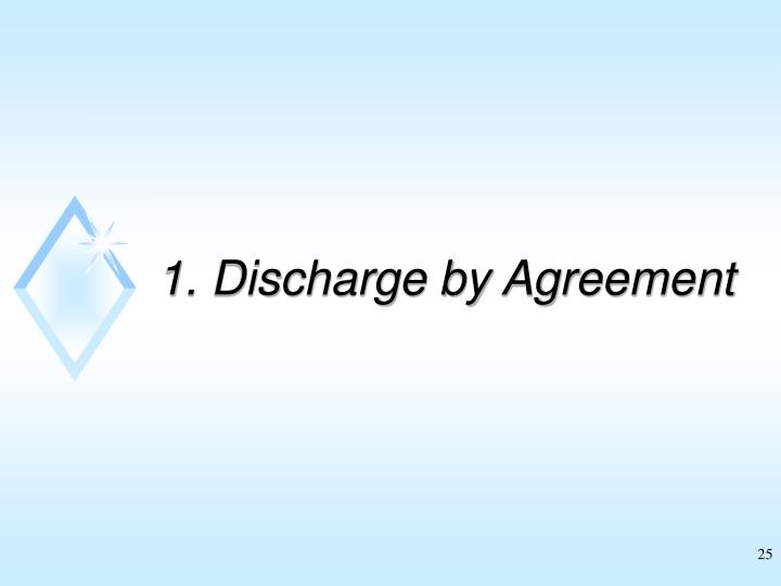 1. Discharge by Agreement