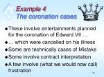 example 4 the coronation cases