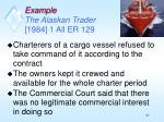 example the alaskan trader 1984 1 all er 129
