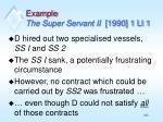 example the super servant ii 1990 1 ll 1