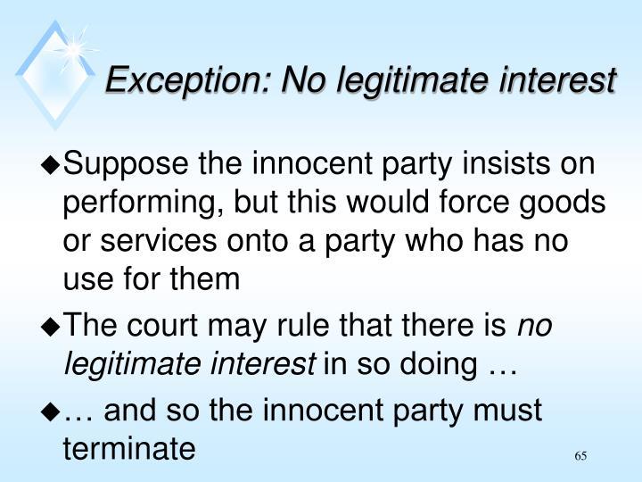 Exception: No legitimate interest