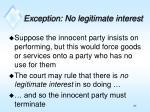 exception no legitimate interest