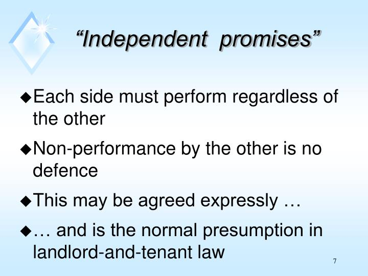 """""""Independent  promises"""""""