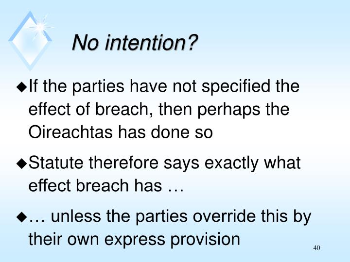 No intention?