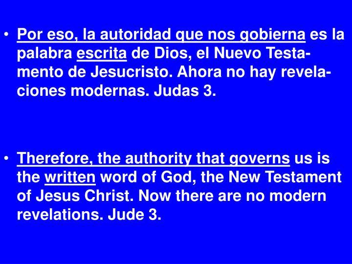Por eso, la autoridad que nos gobierna