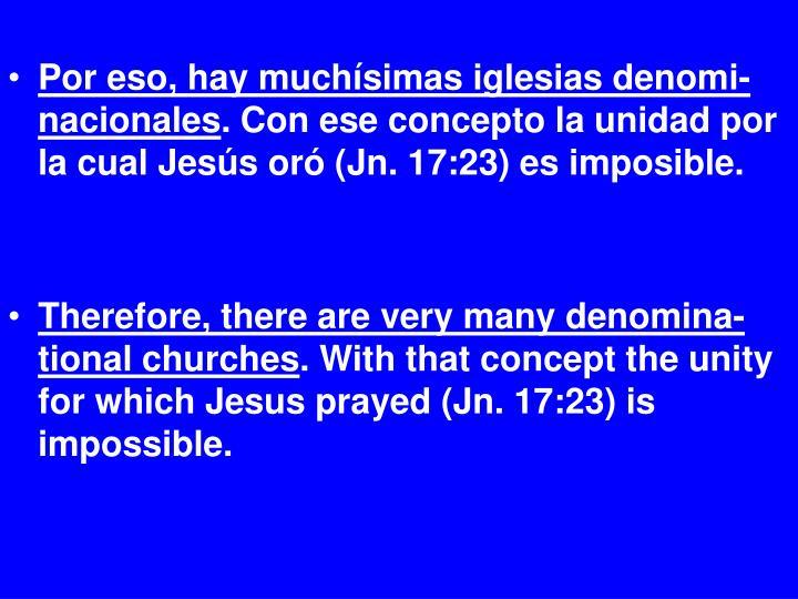 Por eso, hay muchísimas iglesias denomi-nacionales