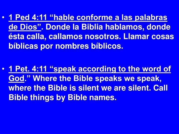 """1 Ped 4:11 """"hable conforme a las palabras de Dios"""""""