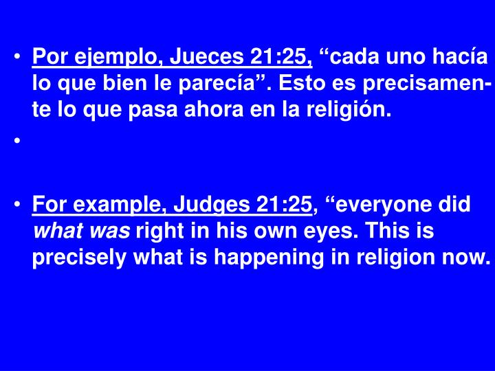 Por ejemplo, Jueces 21:25,