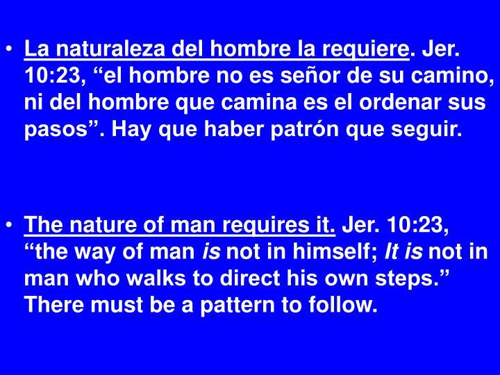 La naturaleza del hombre la requiere