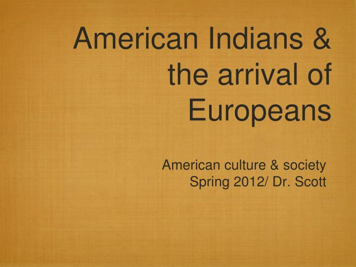 American indians the arrival of europeans
