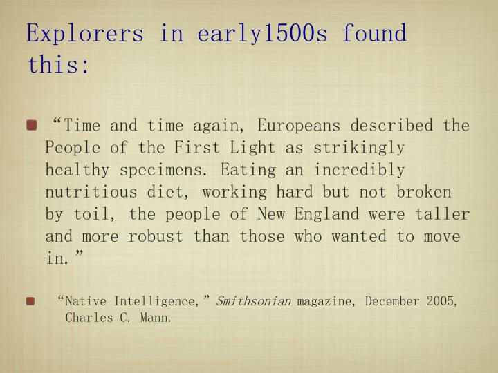 Explorers in early1500s found this: