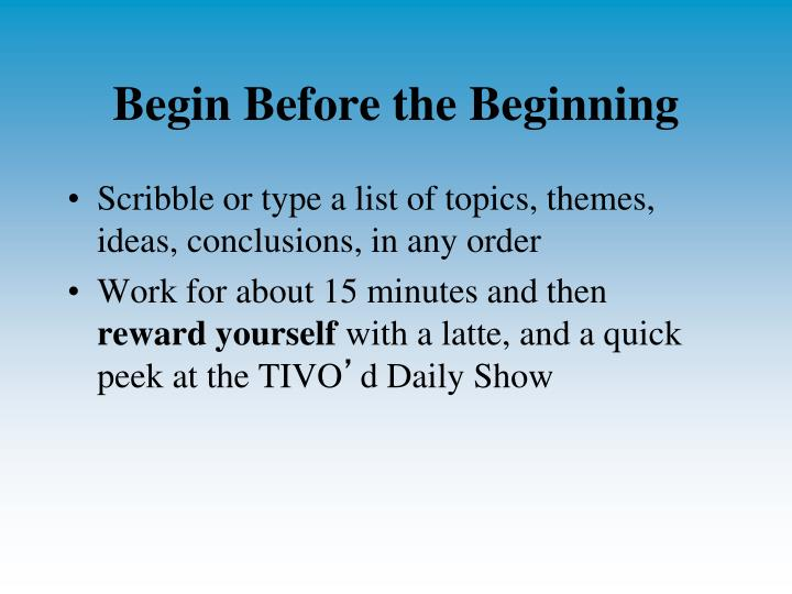 Begin Before the Beginning