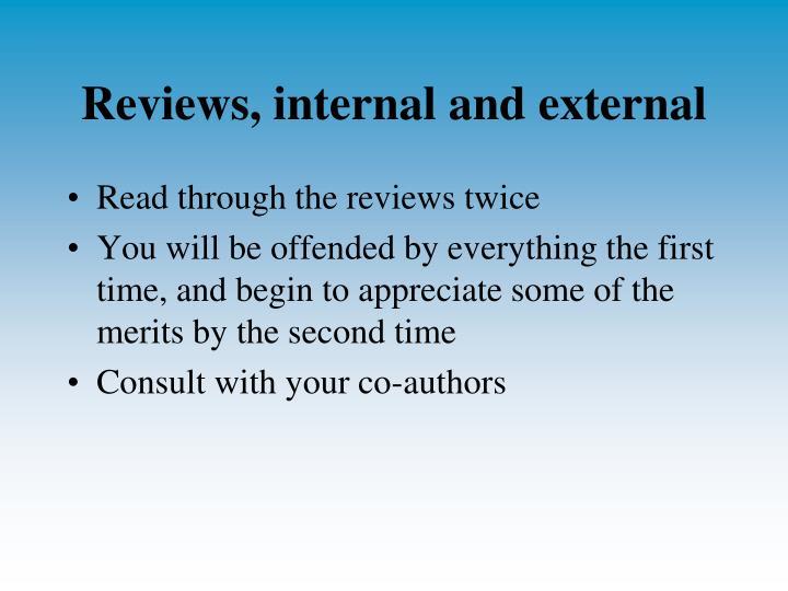 Reviews, internal and external