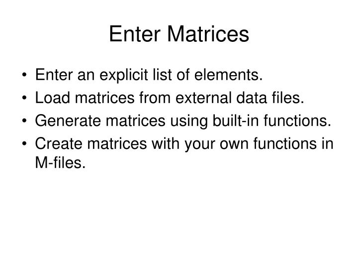 Enter Matrices