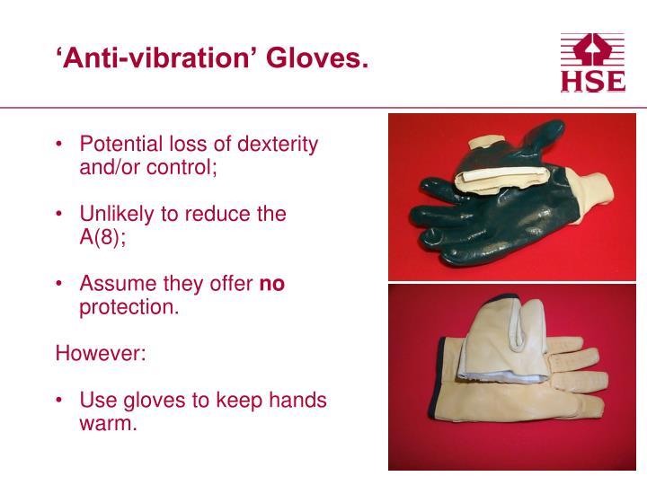 'Anti-vibration' Gloves.
