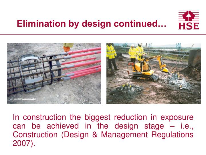 Elimination by design continued…