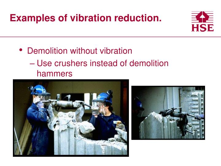 Examples of vibration reduction.