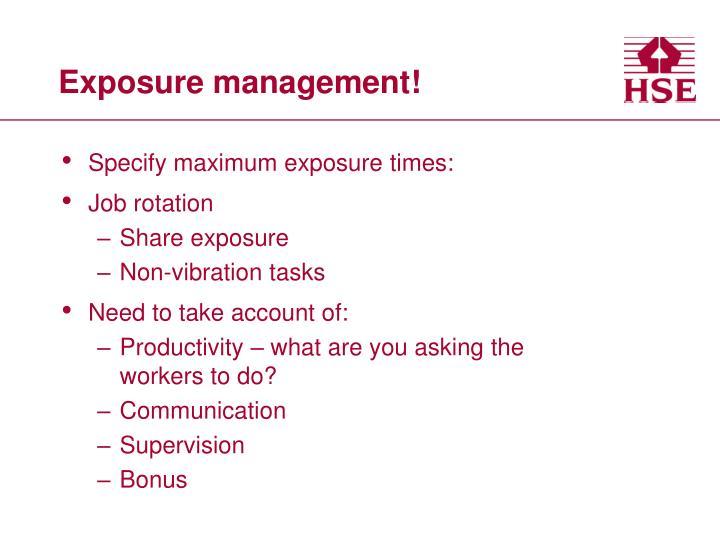 Exposure management!