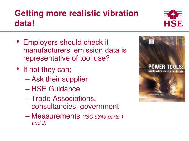 Getting more realistic vibration data!