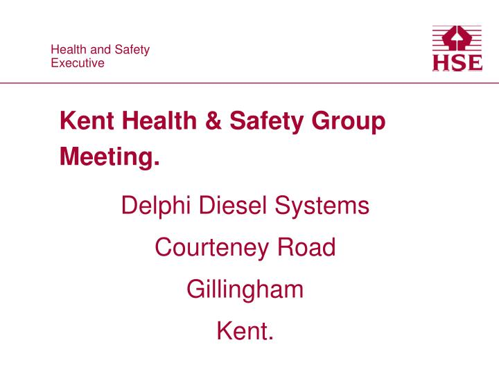 Kent Health & Safety Group Meeting.