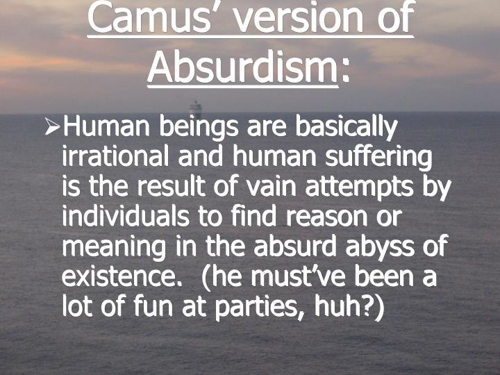Camus' version of Absurdism