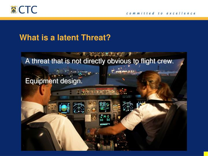 What is a latent Threat?