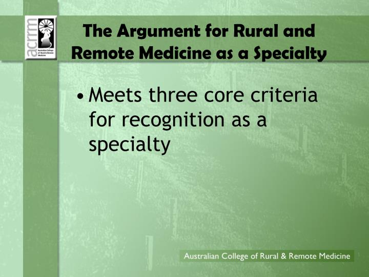 The Argument for Rural and Remote Medicine as a Specialty