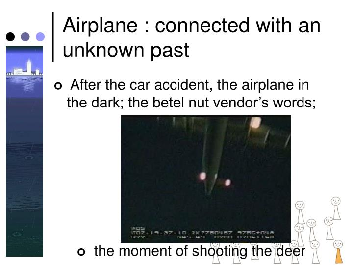 Airplane : connected with an unknown past
