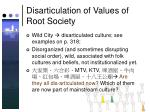 disarticulation of values of root society