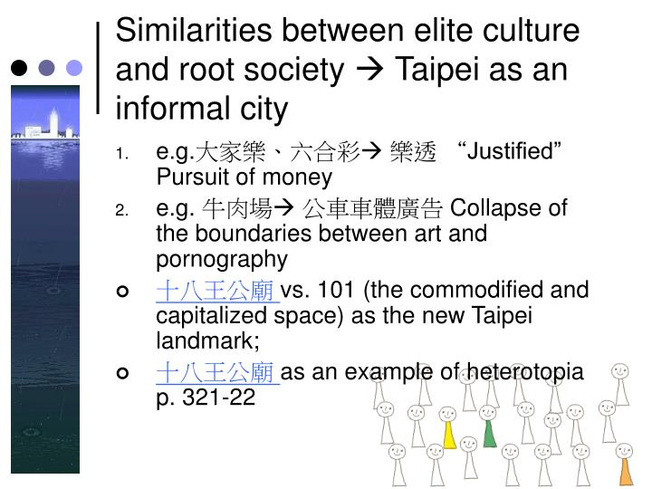 Similarities between elite culture and root society  Taipei as an informal city