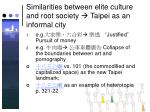 similarities between elite culture and root society taipei as an informal city