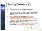 starting questions 3