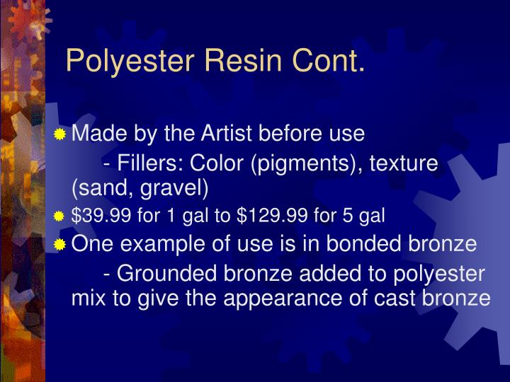 Polyester Resin Cont.