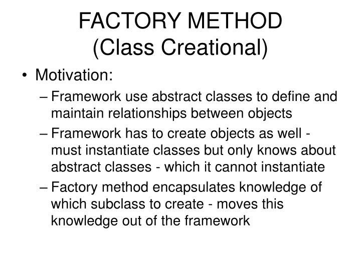 FACTORY METHOD