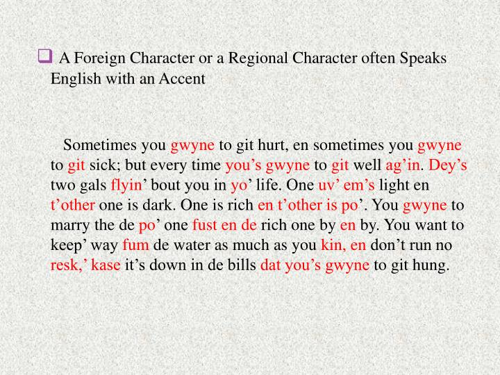 A Foreign Character or a Regional Character often Speaks English with an Accent