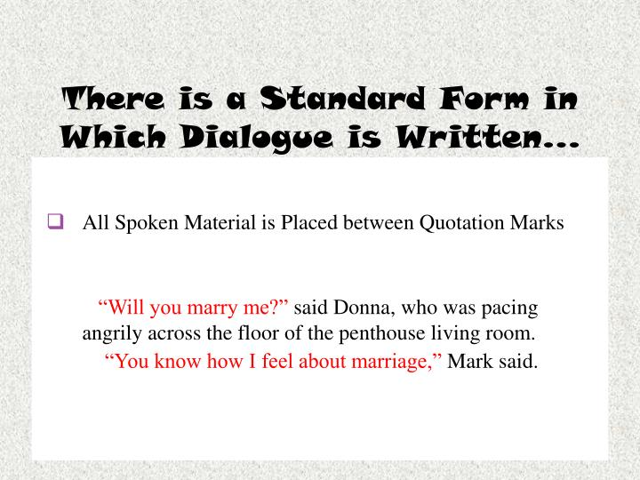 There is a Standard Form in Which Dialogue is Written…