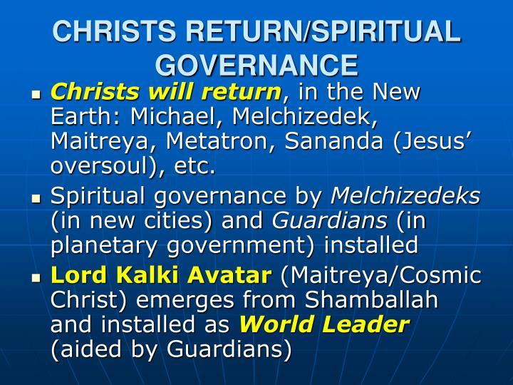 CHRISTS RETURN/SPIRITUAL GOVERNANCE