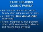 earth rejoins cosmic family