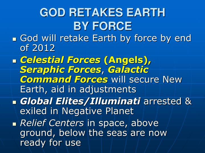 GOD RETAKES EARTH
