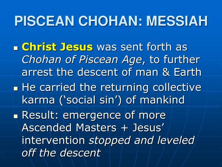 PISCEAN CHOHAN: MESSIAH