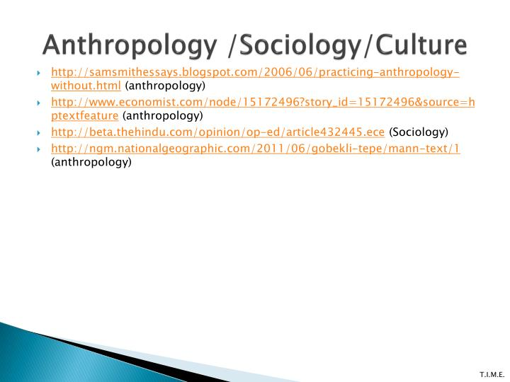 Anthropology /Sociology/Culture