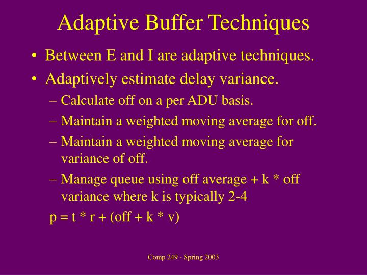 Adaptive Buffer Techniques