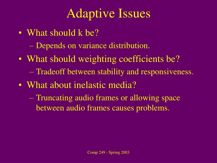 Adaptive Issues