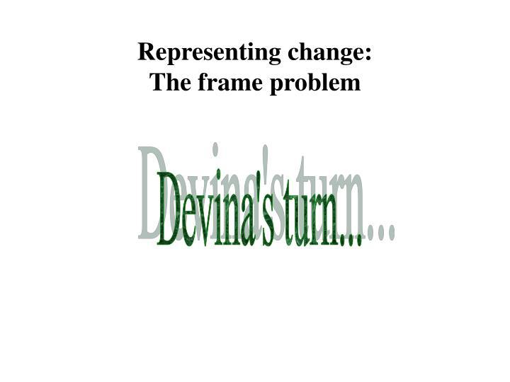 Representing change: