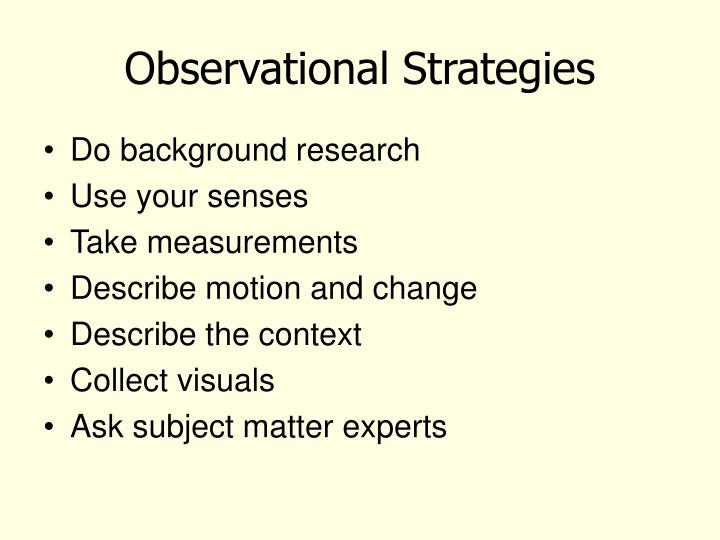 Observational strategies