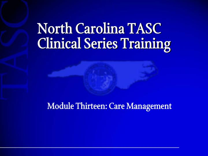 North carolina tasc clinical series training