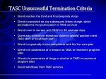 tasc unsuccessful termination criteria