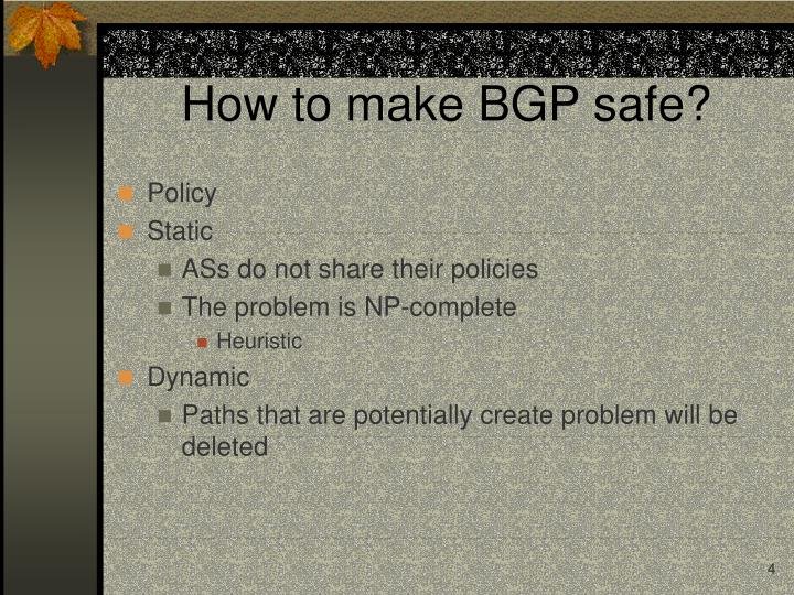 How to make BGP safe?