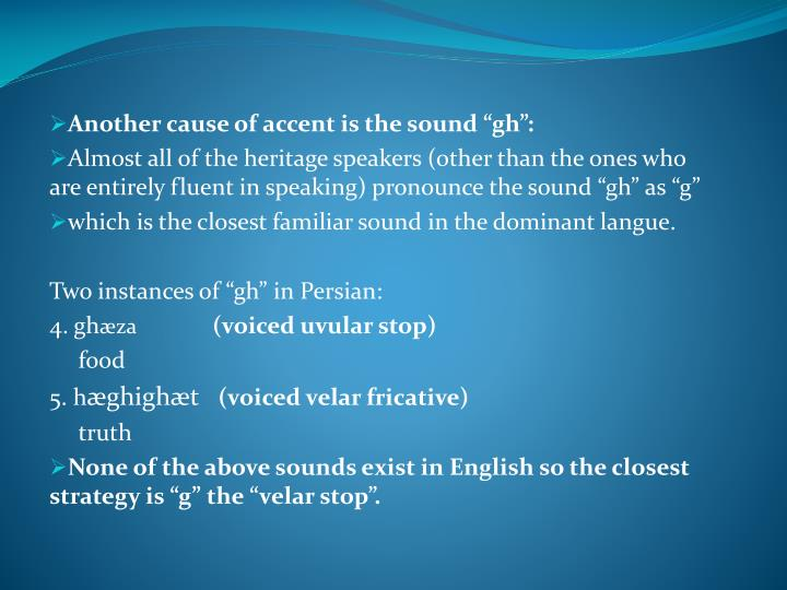 """Another cause of accent is the sound """""""