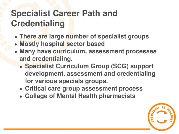 Specialist Career Path and Credentialing